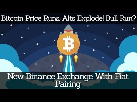 Crypto News | Bitcoin Price Runs, Alts Explode! Bull Run? New Binance Exchange With Fiat Pairing