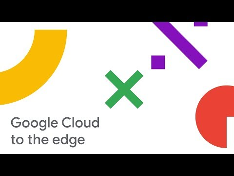 IoT at the Edge: Bringing intelligence to the edge using Cloud IoT (Cloud Next '18)