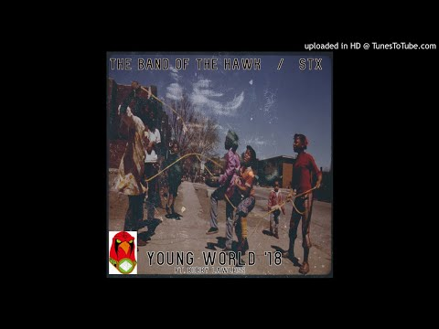 YOUNG WORLD '18 – STX ft. BOBBY LAWLESS – THE BAND OF THE HAWK #BOHUP – NEW HIP HOP MUSIC