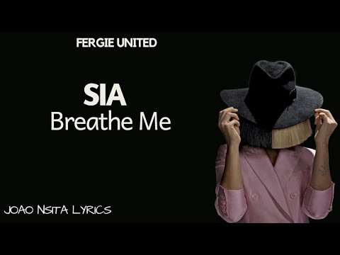Sia   –   Breathe Me (Lyrics)