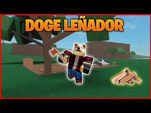 DOGE LEÑADOR | PARTE 1 | ROBLOX LUMBER TYCOON 2