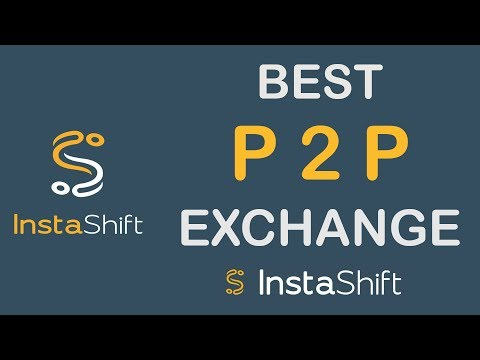 Best P2P Cryptocurrency Exchange – InstaShift  [HIndi/Urdu]