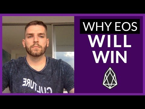 WHY EOS WILL WIN