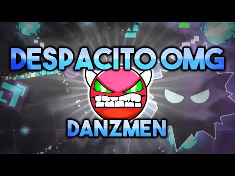 """Despacito OMG OwO"" by DanZmen (Demon) 1 Coin 