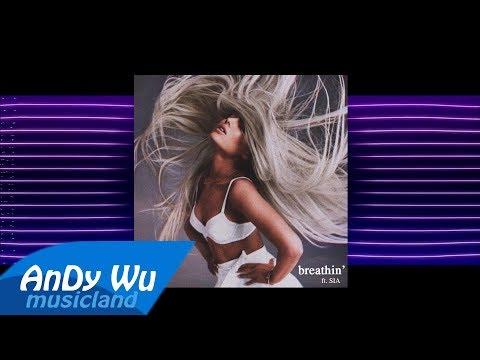 Ariana Grande – breathᴉn' (Remix) ft. Sia