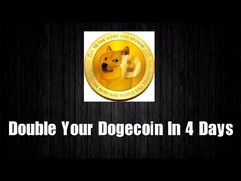 Double Your Dogecoin In 4 Days