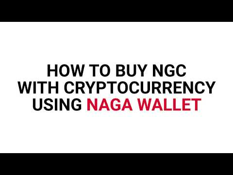 How to buy NGC on NAGA WALLET (using other Cryptocurrencies)