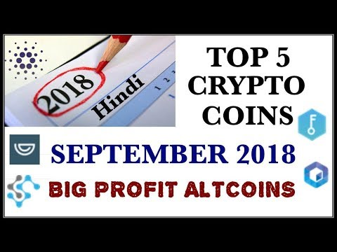 TOP 5 CRYPTO FOR SEPTEMBER 2018 HINDI BIG PROFIT ALTCOINS CRYPTOCURRENCY