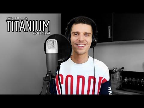 Titanium – David Guetta & Sia (Cover by Victor)