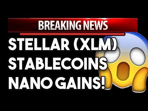 Stellar (XLM) Breaking News and NANO What's Going On? Crazy Gains!