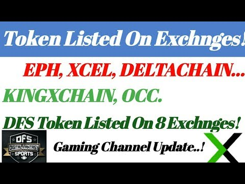 Coin Listed On Exchange! EPH,XCEL,DELTACHAIN,KINGXCHAIN,OCC, DFS Token Listed On 8 Exchange