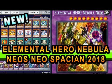 ELEMENTAL HERO NEBULA NEOS NEO SPACIAN 2018 DECK IN ACTION! WITH DECK PROFILE
