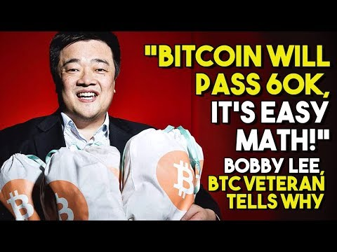 """Bitcoin WILL PASS 60K, It's Easy Math!"" – Bobby Lee, BTC Veteran Tells Why Price Rise WILL HAPPEN"