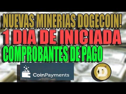 MINERIAS DOGECOIN NUEVAS! COMPROBANTES DE PAGO! DIA 1!