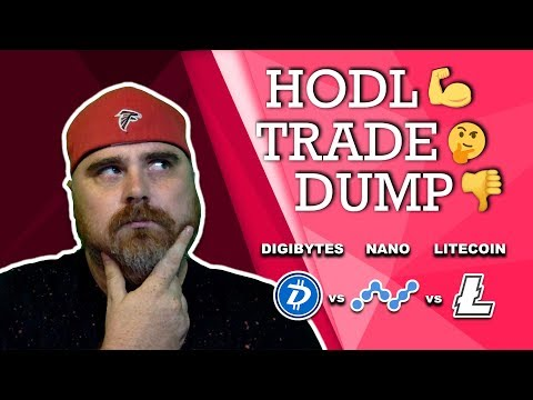 Hodl, Trade, or Dump? | Digibyte vs Nano vs Litecoin