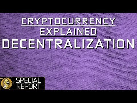 Cryptocurrency Explained – What is Decentralization?