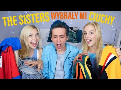 ANIELA I ADA WYBRAŁY MI CIUCHY // The Sisters