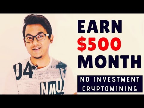Earn $500 Per Month – Cryptomining Non Investment Plan
