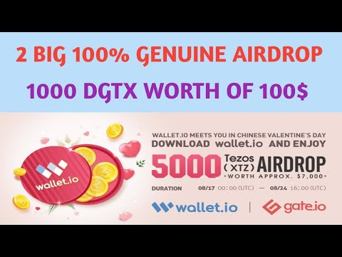 2 BIG AIRDROP | 1000 DGTX WORTH OF 100 USD | 5000 TEZOS TOKEN IN GATE EXCHANGE 100% GENUINE CRYPTO24