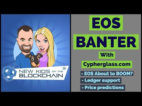 🔥EOS BANTER WITH CYPHERGLASS 🔥Is EOS ready to BOOM? 🚀 + EOS Ledger Support + $1000 EOS? 😱