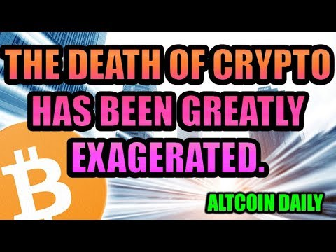 The Death of Crypto Has Been Greatly Exaggerated. [Bitcoin/Cryptocurrency News]