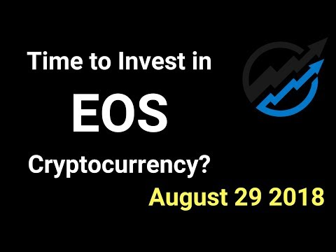 EOS Trading – Time to invest in EOS Cryptocurrency? AUG 29/18