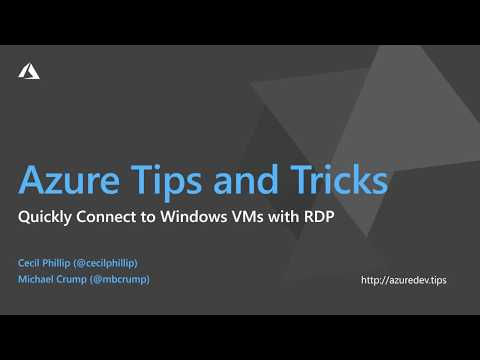 How to quickly connect to Windows VMs using RDP | Azure Tips and Tricks