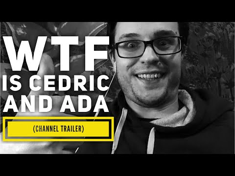 WTF is Cedric & Ada (Channel Trailer)