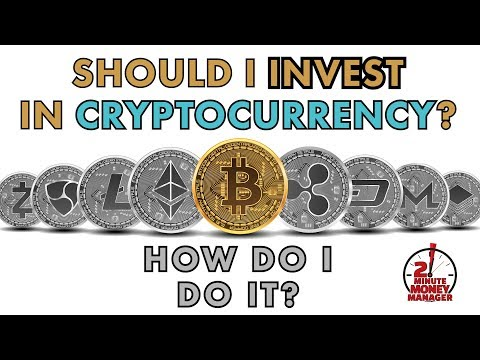 Should I Invest in Cryptocurrency? How Do I Do It?