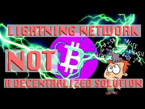 Bitcoin Lightning Network CANNOT Be a Decentralized Bitcoin Scaling Solution