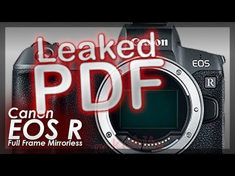 WOW! Leaked PDF Has Complete Specifications On The Canon EOS R Mirrorless Camera