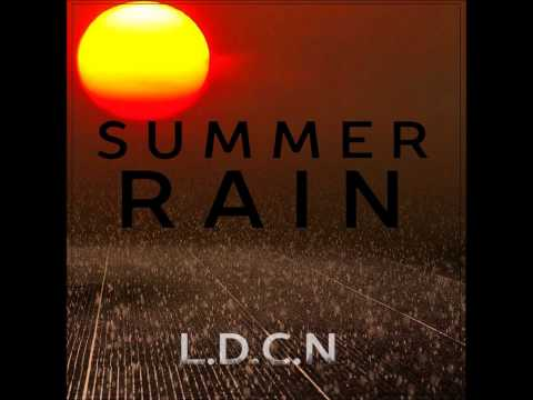 L.D.C.N – Morning (Summer Rain EP out 18th July)