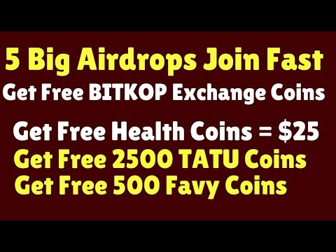 5 Big Airdrops   Get Free Exchange Coins   Get Free Health Coins = $25  