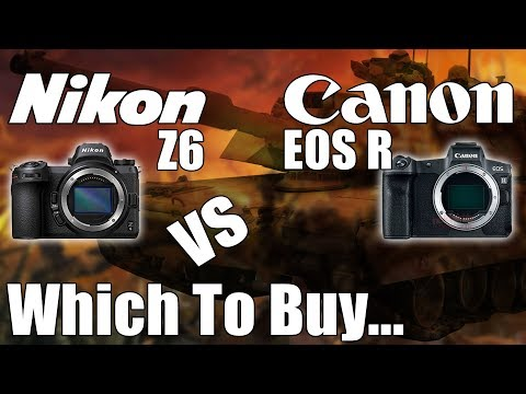 Canon EOS R vs Nikon Z6 Which To Buy…