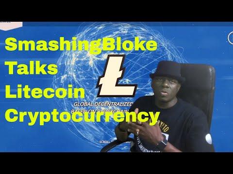 SmashingBloke Talks Litecoin Cryptocurrency
