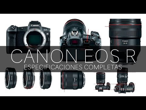 Canon EOS R – Especificaciones finales de la sin espejo FF de Canon (Preview antes del lanzamiento)