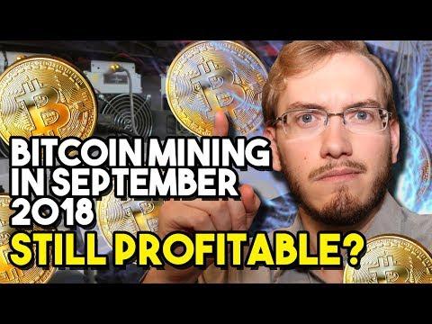 Bitcoin Mining in September 2018 – Still Profitable?
