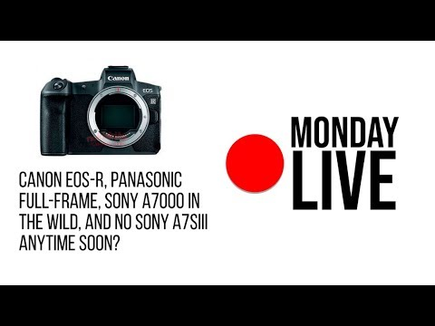 The Canon EOS-R Mirrorless Full-Frame Leaks? Monday Live