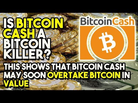IS BITCOIN CASH A Bitcoin KILLER? – THIS Shows That Bitcoin Cash MAY Soon Overtake Bitcoin In Value