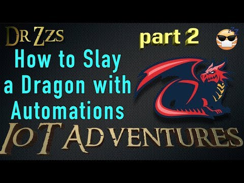 Automations that bring the Dragon to life! IoT Adventures p2