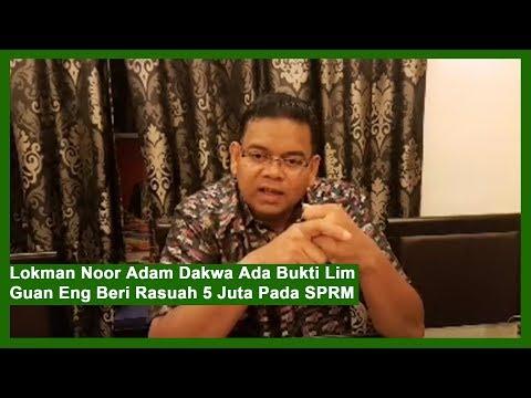 Lokman Noor Adam Dakwa Ada Bukti Lim Guan Eng Beri Rasuah 5 Juta Pada SPRM
