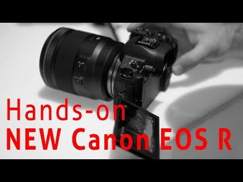 Canon EOS R Mirrorless- Hands-on // Early Impressions