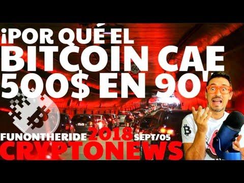 ¡POR QUÉ EL BITCOIN CAE 500$ EN 90 MINUTOS! /CRYPTONEWS 2018 Septiembre/05