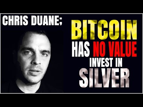 CHRIS DUANE – Bitcoin Has No Value, It Will Be Disappear – Invest in Silver