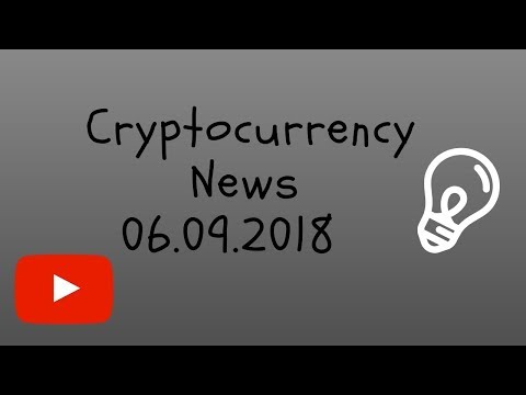 Cryptocurrency World News 06.09.2018