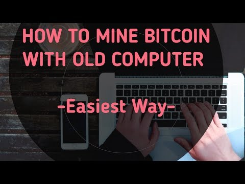 How To Mine Bitcoin With Old Computer -Easiest Way-