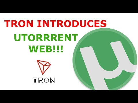 TRON INTRODUCES UTORRENT WEB!