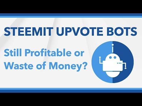 Steemit Upvote Bots: Profitable or Waste of Money