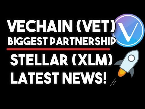 Vechain (VET) BIGGEST PARTNERSHIP IN CRYPTO & STELLAR (XLM) LATEST NEWS!