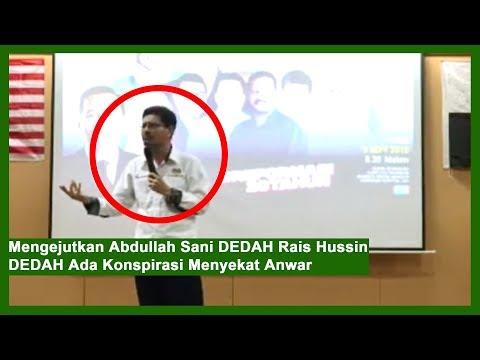 Mengejutkan Abdullah Sani DEDAH Rais Hussin DEDAH Ada Konspirasi Menyekat Anwar